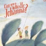 can you whistle johanna book cover image with link to catalog record