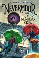 Book Cover of The Trials of Morrigan Crow by Jessica Townsend