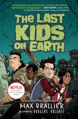 Book cover of The last kids on earth by Max Brallier