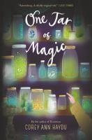 Book cover of 'one jar of magic by corey ann haydu'
