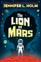 Book cover of 'the lion of mars by Jennifer L. Holm'