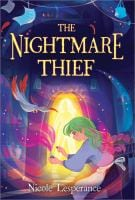 Book cover of 'the nightmare thief by Nicole Lesperance'
