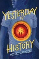Book Cover of yesterday is history by kosoko jackson
